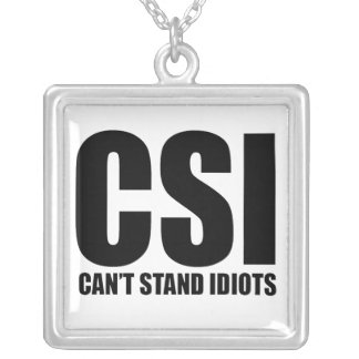 Can't Stand Idiots. Funny and mildly insulting Square Pendant Necklace
