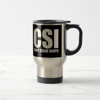 Can't Stand Idiots. Funny design. Stainless Steel Travel Mug