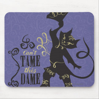 Can t Tame This Dame Mousepads