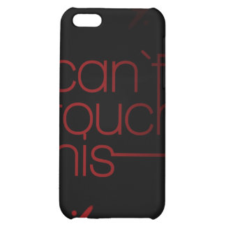 Can t touch this case for iPhone 5C