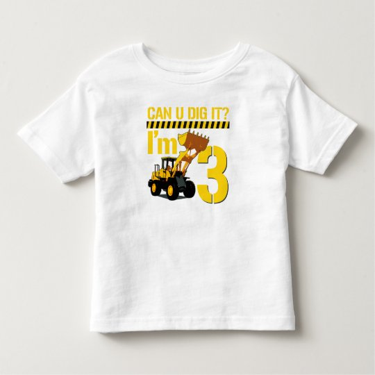 Can U Dig It? I'm 3 Toddler T-Shirt