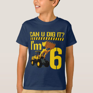 Can U Dig It? I'm 6 T-Shirt
