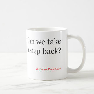 Can we take a step back? Mug