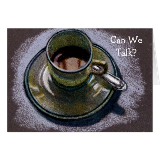 CAN WE TALK? APOLOGY CARD: COFFE CUP Artwork