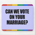 CAN WE VOTE ON YOUR MARRIAGE