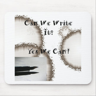 Can We Write It? (Writers Encouragement) Mouse Pad