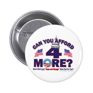 Can You afford 4 More Years of Obama 6 Cm Round Badge
