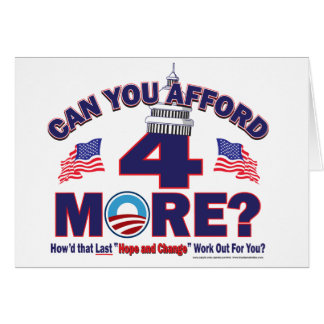 Can You afford 4 More Years of Obama Greeting Card