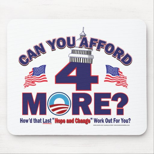 Can You afford 4 More Years of Obama Mousepad