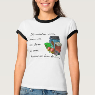 Can you can, Do what we can,where wecan, howwe ... T-Shirt