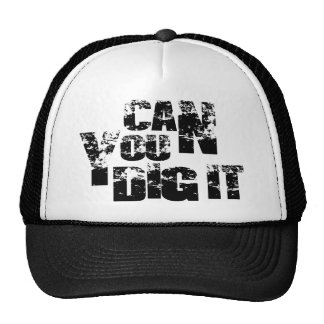 can you dig it cap