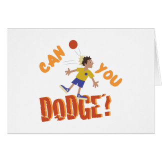 Can You Dodge? Greeting Card