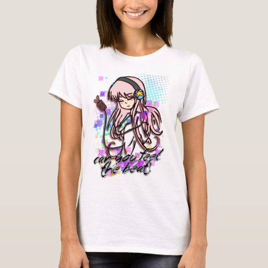 Can you feel the beat? T-Shirt