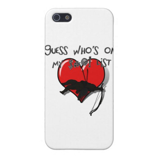 Can you guess who's on my ......list? iPhone 5 cases