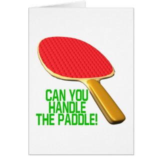 Can You Handle The Paddle Greeting Card