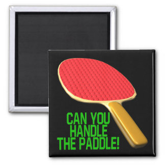 Can You Handle The Paddle Fridge Magnets