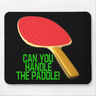 Can You Handle The Paddle Mousepads