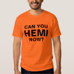 Can You HEMI Now? Tees