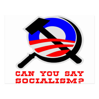 Can You Say ~ Obama ~ Socialism? Postcard