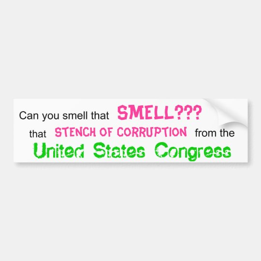 Can you smell that, SMELL???, that, Stench of C... Bumper Sticker