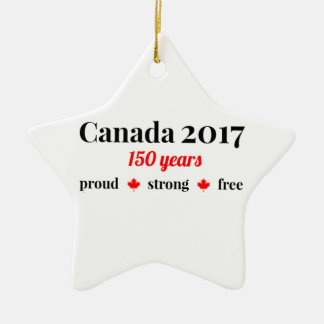 Canada 150 in 2017 Proud and Free Christmas Ornament