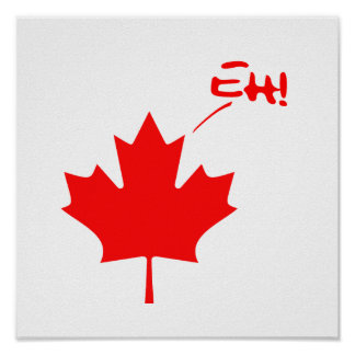 Canada Eh! Funny Canadian Pride Poster