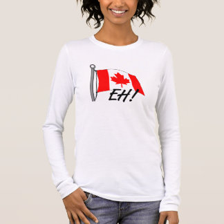 Canada Eh Long Sleeve T-Shirt