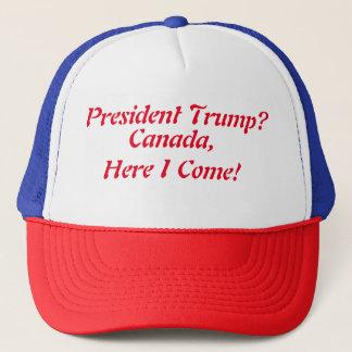 Canada, Here I come Trucker Hat