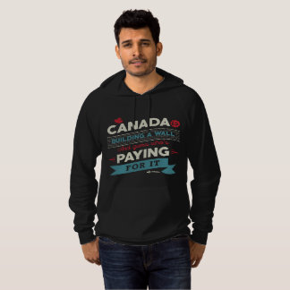 Canada is Building a Wall Hoodie