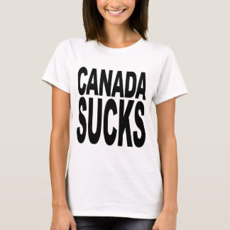 Canada Sucks T-Shirt