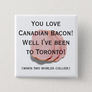 Canadian Bacon Fun Humor Pin/Button 15 Cm Square Badge