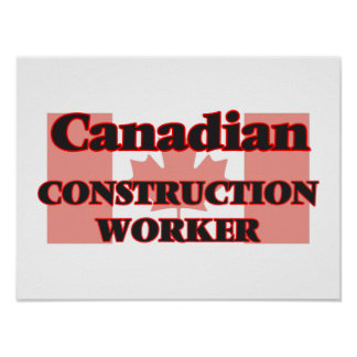 Canadian Construction Worker Poster