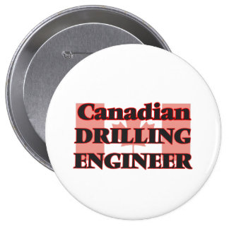 Canadian Drilling Engineer 10 Cm Round Badge