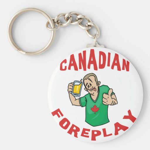 Canadian Foreplay Keychain