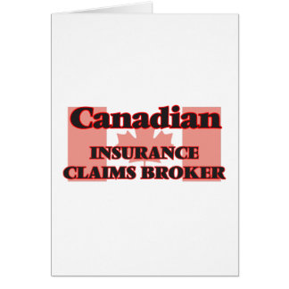 Canadian Insurance Claims Broker Greeting Card