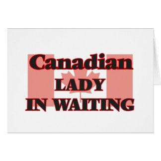 Canadian Lady In Waiting Greeting Card