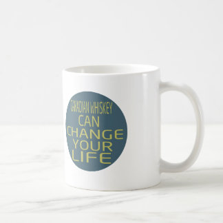 Canadian Whiskey Can Change Your Life Coffee Mug