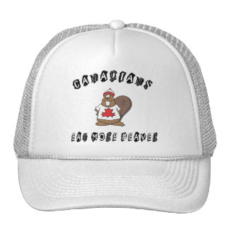 Canadians Eat More Beaver Hat