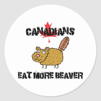 Canadians Eat More Beaver Round Sticker