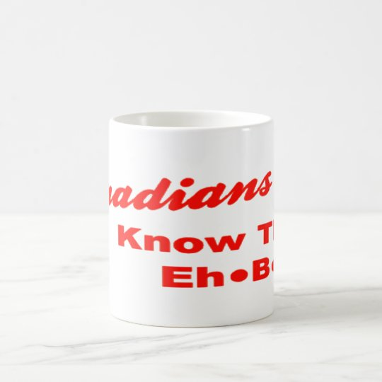 Canadians Know Their Eh B C's Coffee Mugs