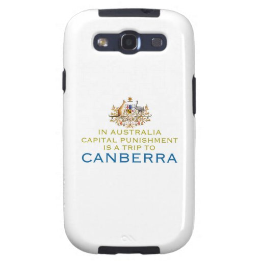 Canberra...Capital Punishment. Galaxy SIII Cases