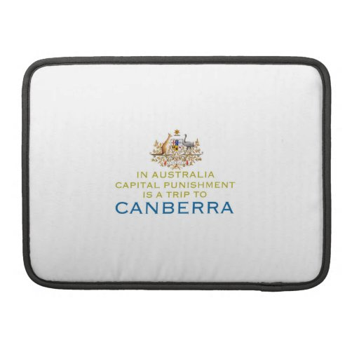 Canberra...Capital Punishment. Sleeves For MacBook Pro