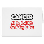 Cancer...All The Cool Kids Are Kicking Its Butt Greeting Card