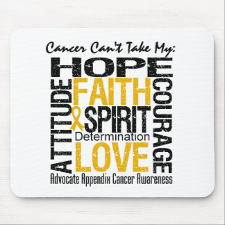 Cancer Can't Take My Hope Appendix Cancer Mouse Pads