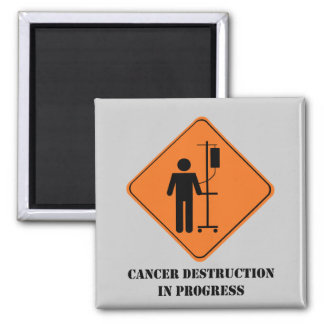 cancer destruction in progress-large square magnet