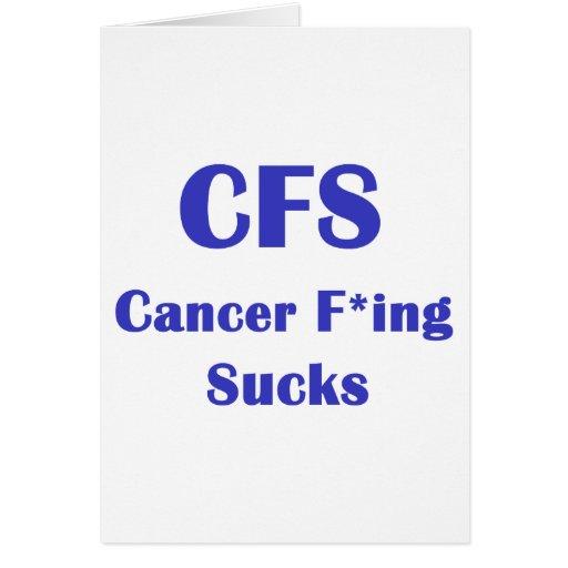 Cancer Freaking Sucks - CFS Greeting Cards