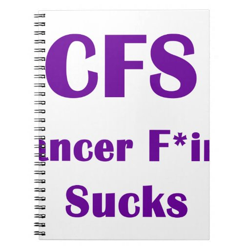 Cancer Freaking Sucks CFS Notebook