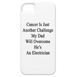 Cancer Is Just Another Challenge My Dad Will Overc iPhone 5 Covers