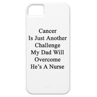 Cancer Is Just Another Challenge My Dad Will Overc iPhone 5/5S Case