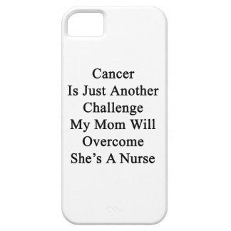 Cancer Is Just Another Challenge My Mom Will Overc iPhone 5/5S Case
